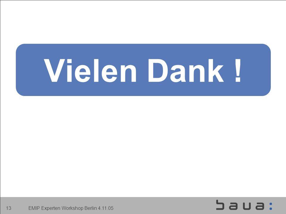 EMIP Experten Workshop Berlin 4.11.05 13 Vielen Dank !