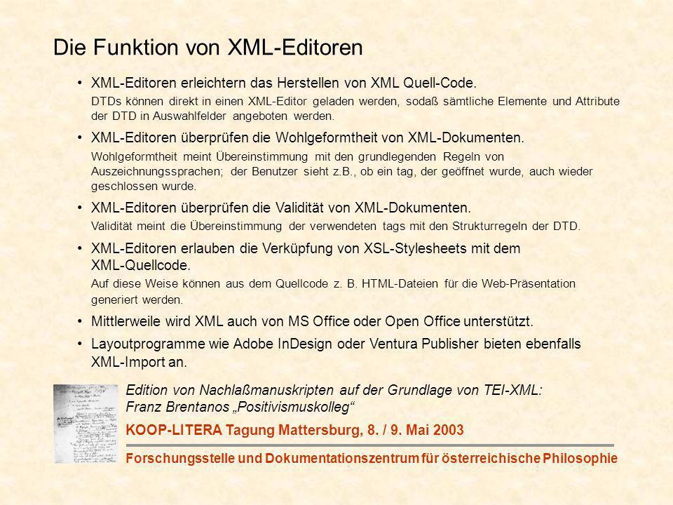 Die Funktion von XML-Editoren XML-Editoren erleichtern das Herstellen von XML Quell-Code.