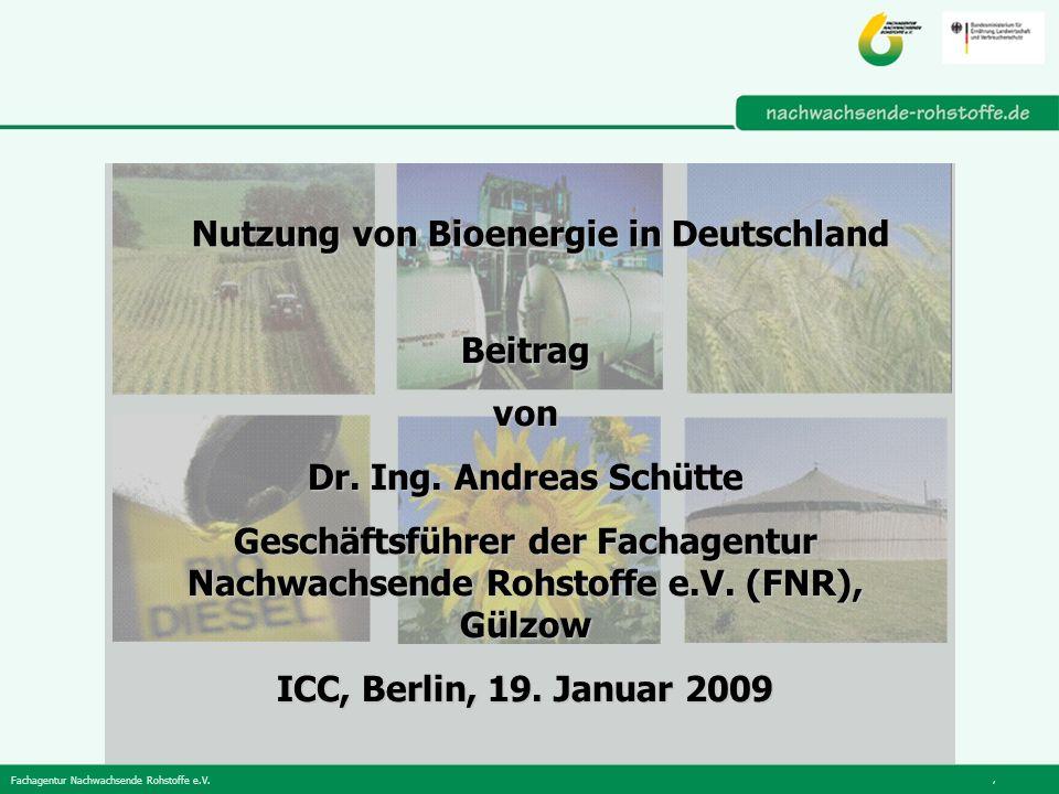 Fachagentur Nachwachsende Rohstoffe e.V., Nutzung von Bioenergie in Deutschland Beitragvon Dr.
