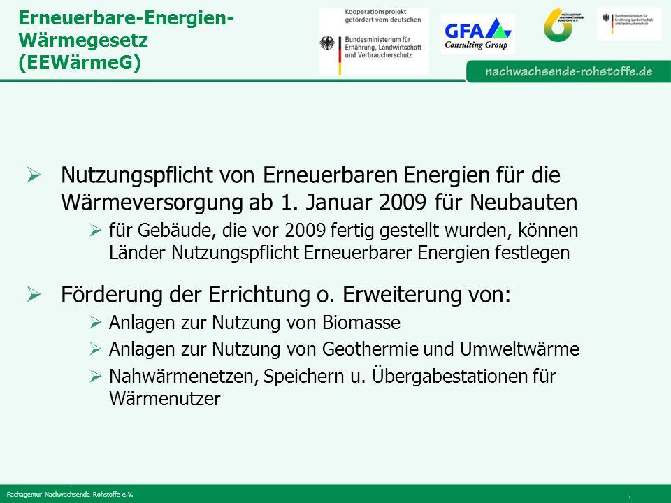 Fachagentur Nachwachsende Rohstoffe e.V., Erneuerbare-Energien- Wärmegesetz (EEWärmeG) Nutzungspflicht von Erneuerbaren Energien für die Wärmeversorgung ab 1.