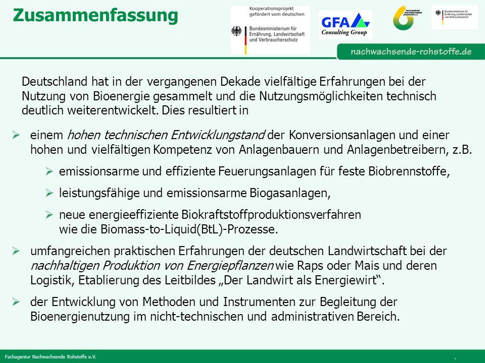 Fachagentur Nachwachsende Rohstoffe e.V., Zusammenfassung Deutschland hat in der vergangenen Dekade vielfältige Erfahrungen bei der Nutzung von Bioenergie gesammelt und die Nutzungsmöglichkeiten technisch deutlich weiterentwickelt.
