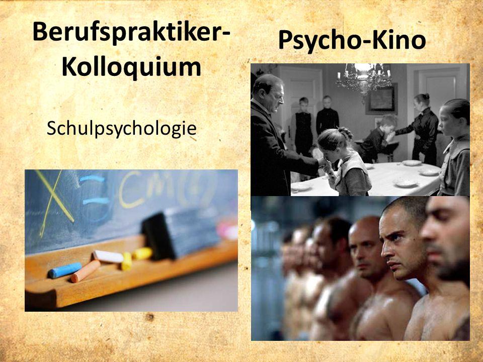 Berufspraktiker- Kolloquium Psycho-Kino Schulpsychologie