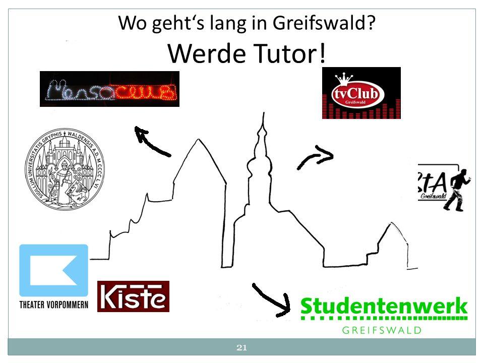 21 Wo gehts lang in Greifswald? Werde Tutor!
