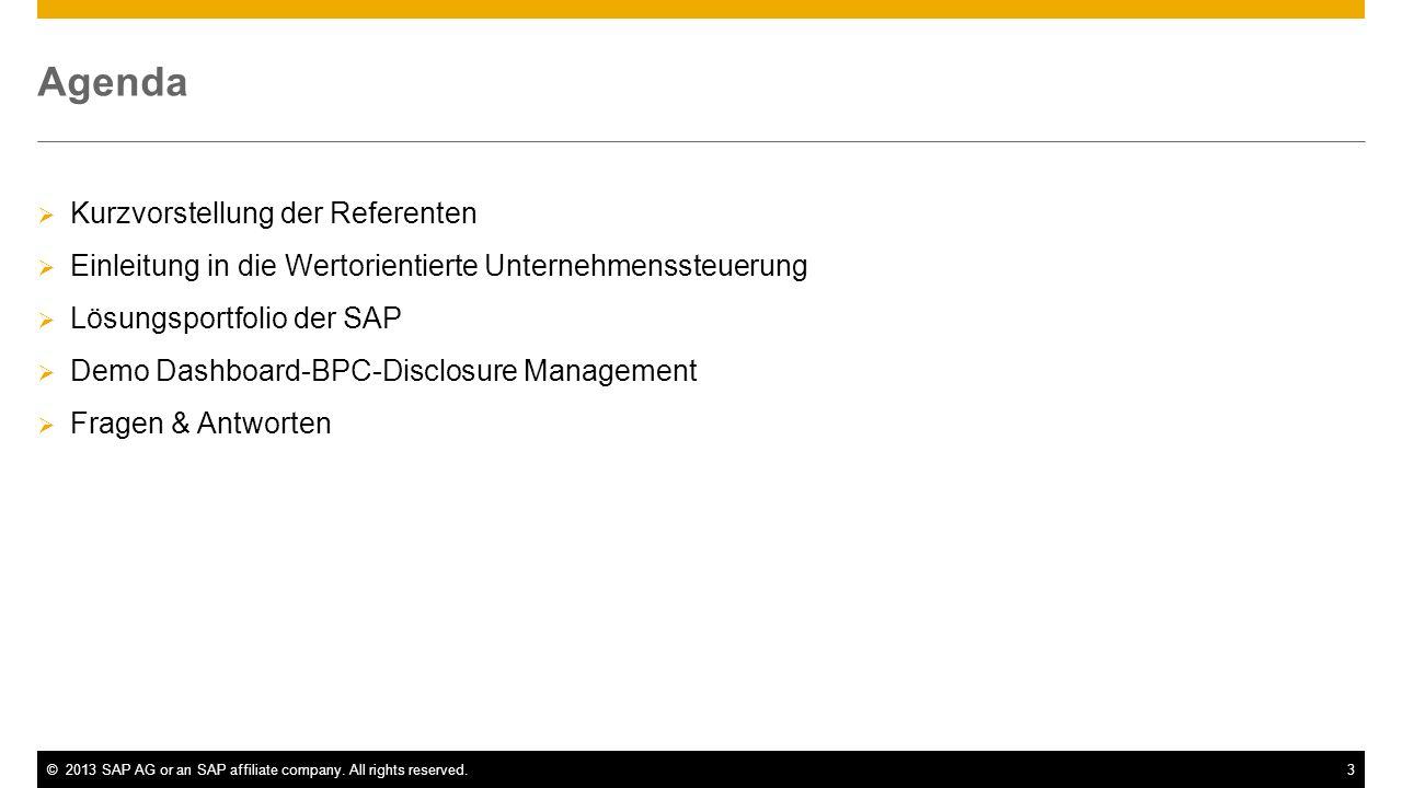 ©2013 SAP AG or an SAP affiliate company. All rights reserved.3 Agenda Kurzvorstellung der Referenten Einleitung in die Wertorientierte Unternehmensst