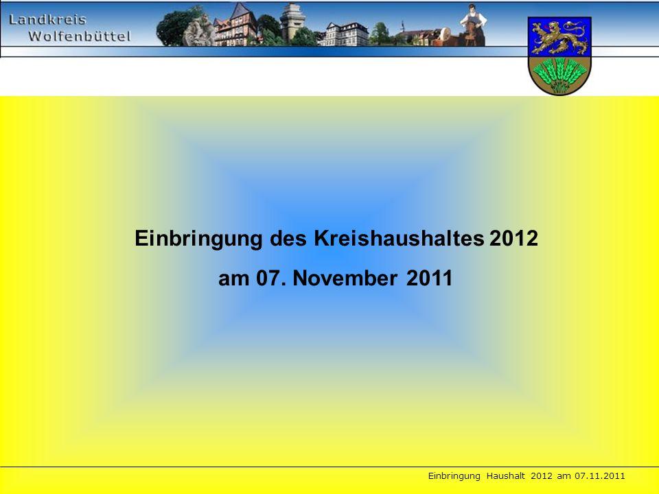 Einbringung Haushalt 2012 am 07.11.2011 Einbringung des Kreishaushaltes 2012 am 07. November 2011