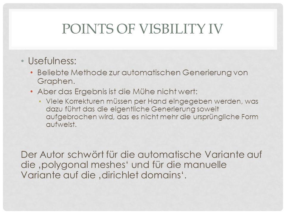 POINTS OF VISBILITY IV Usefulness: Beliebte Methode zur automatischen Generierung von Graphen.