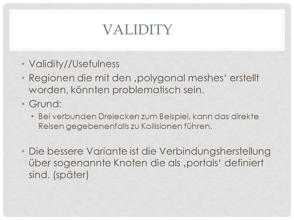 VALIDITY Validity//Usefulness Regionen die mit den polygonal meshes erstellt worden, könnten problematisch sein.