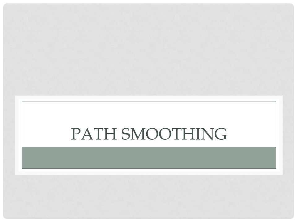 PATH SMOOTHING