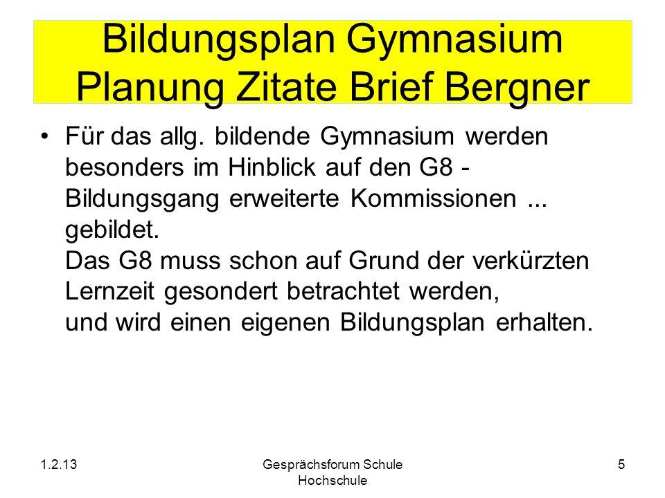 Bildungsplan Gymnasium Planung Zitate Brief Bergner 1.2.13Gesprächsforum Schule Hochschule 5 Für das allg. bildende Gymnasium werden besonders im Hinb