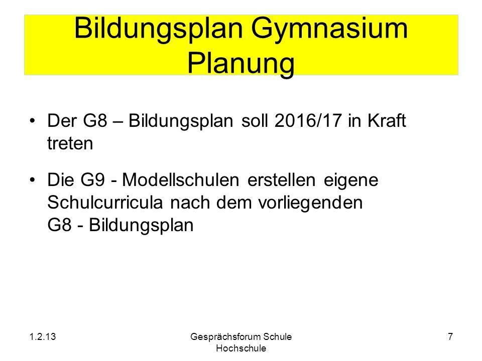 Bildungsplan Gymnasium Planung Der G8 – Bildungsplan soll 2016/17 in Kraft treten Die G9 - Modellschulen erstellen eigene Schulcurricula nach dem vorl