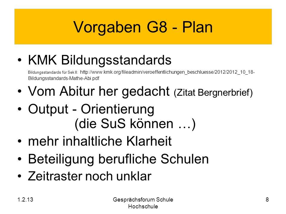 Vorgaben G8 - Plan KMK Bildungsstandards Bildungsstandards für Sek II: http://www.kmk.org/fileadmin/veroeffentlichungen_beschluesse/2012/2012_10_18- B