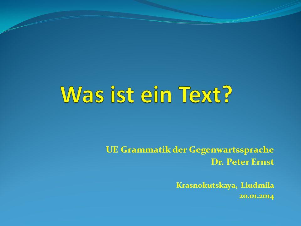 UE Grammatik der Gegenwartssprache Dr. Peter Ernst Krasnokutskaya, Liudmila 20.01.2014