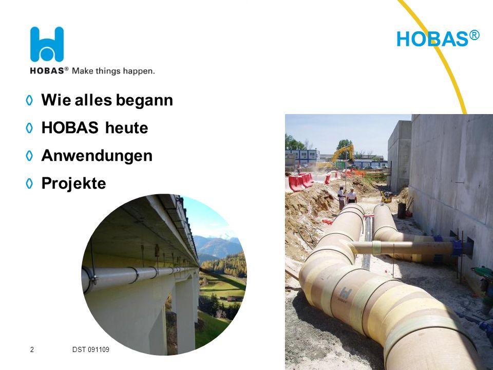 2 HOBAS ® DST 091109 O Wie alles begann O HOBAS heute O Anwendungen O Projekte
