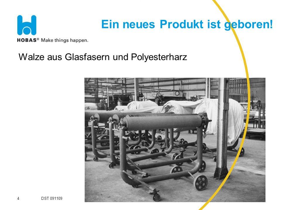 Walze aus Glasfasern und Polyesterharz 4 Ein neues Produkt ist geboren! DST 091109