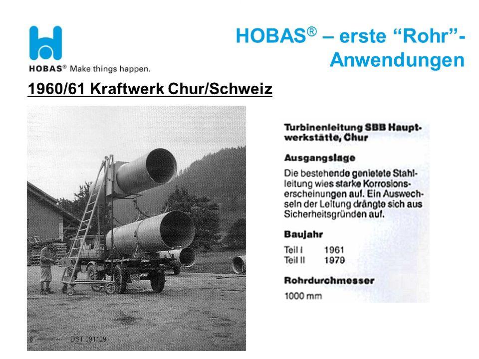HOBAS ® – erste Rohr- Anwendungen 1960/61 Kraftwerk Chur/Schweiz 6 DST 091109