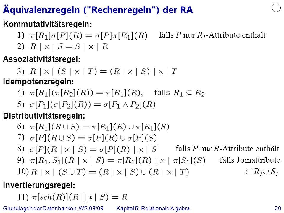 Grundlagen der Datenbanken, WS 08/09Kapitel 5: Relationale Algebra20 Äquivalenzregeln (