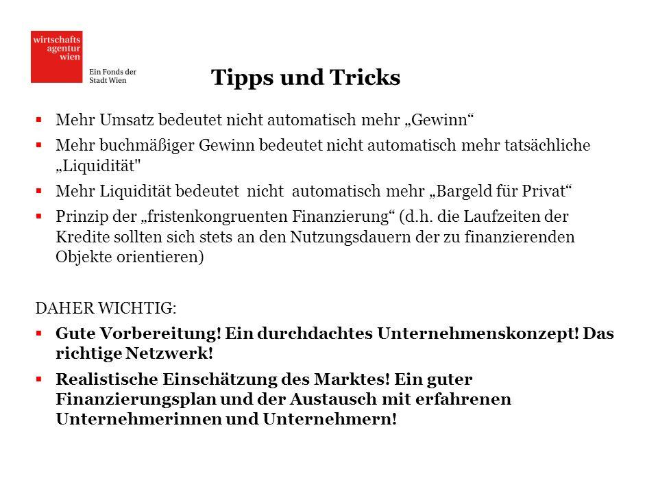 Tipps und Tricks Mehr Umsatz bedeutet nicht automatisch mehr Gewinn Mehr buchmäßiger Gewinn bedeutet nicht automatisch mehr tatsächliche Liquidität