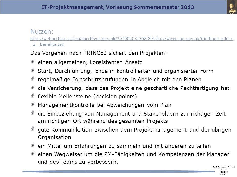IT-Projektmanagement, Vorlesung Sommersemester 2013 Prof. Dr. Herrad Schmidt SS 13 Kapitel 8 Folie 13 Nutzen: http://webarchive.nationalarchives.gov.u