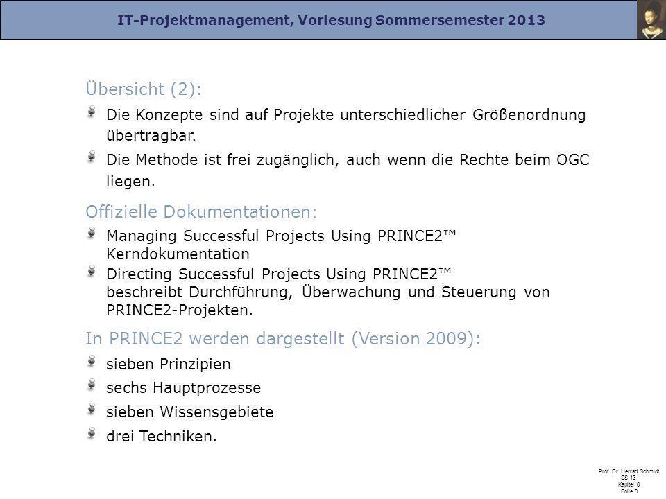 IT-Projektmanagement, Vorlesung Sommersemester 2013 Prof. Dr. Herrad Schmidt SS 13 Kapitel 8 Folie 3 Übersicht (2): Die Konzepte sind auf Projekte unt