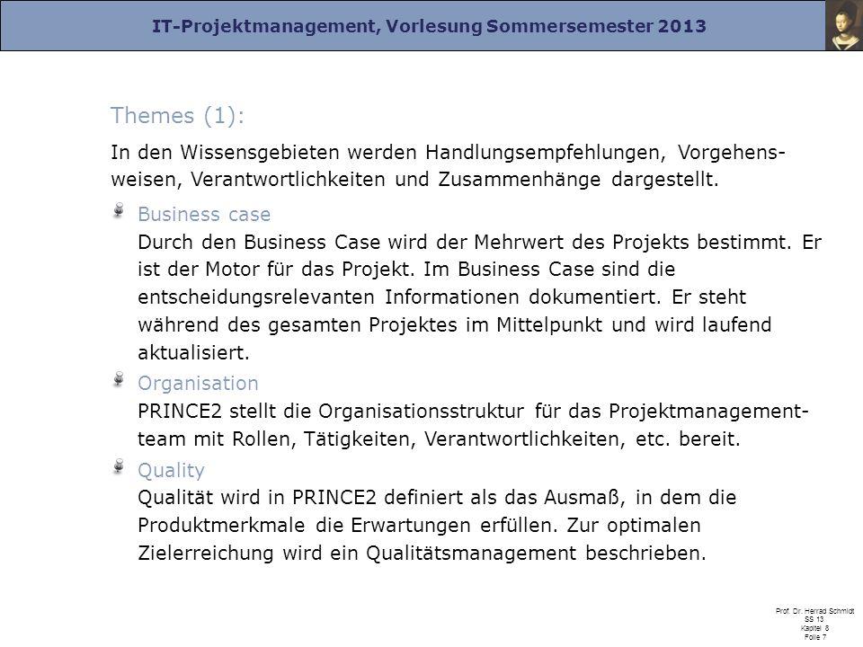 IT-Projektmanagement, Vorlesung Sommersemester 2013 Prof. Dr. Herrad Schmidt SS 13 Kapitel 8 Folie 7 Themes (1): In den Wissensgebieten werden Handlun
