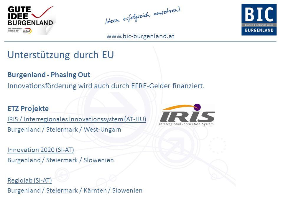 www.bic-burgenland.at Unterstützung durch EU Burgenland - Phasing Out Innovationsförderung wird auch durch EFRE-Gelder finanziert. ETZ Projekte IRIS /