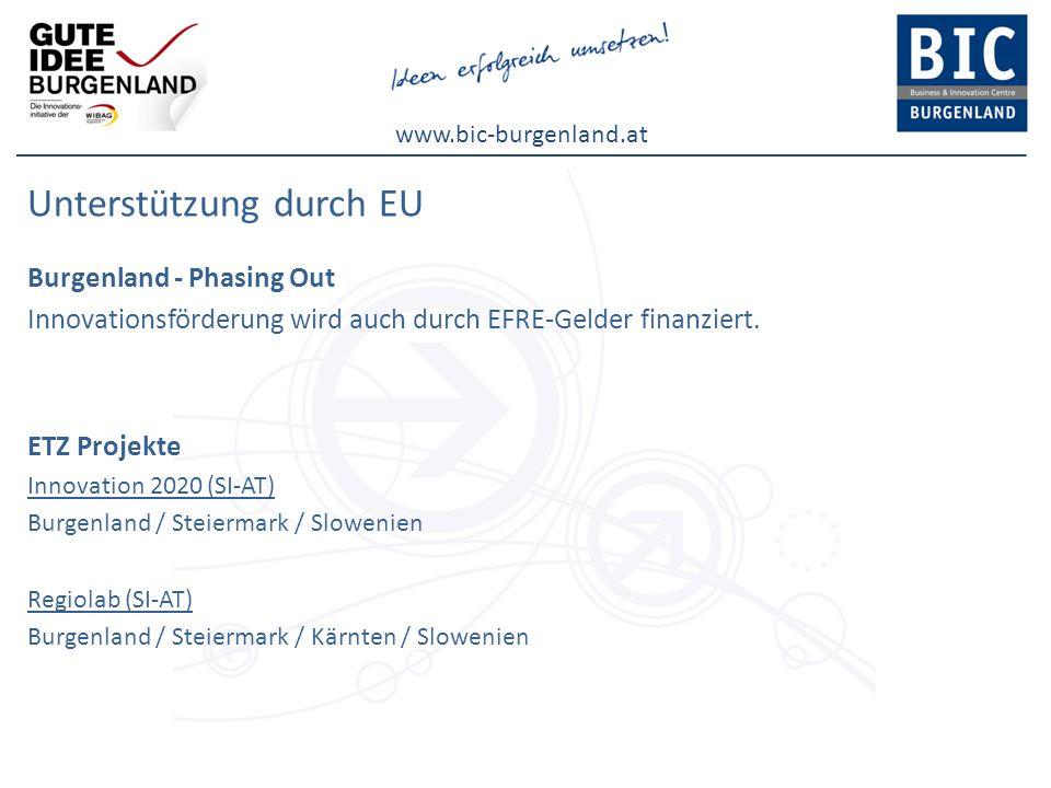 www.bic-burgenland.at Unterstützung durch EU Burgenland - Phasing Out Innovationsförderung wird auch durch EFRE-Gelder finanziert. ETZ Projekte Innova