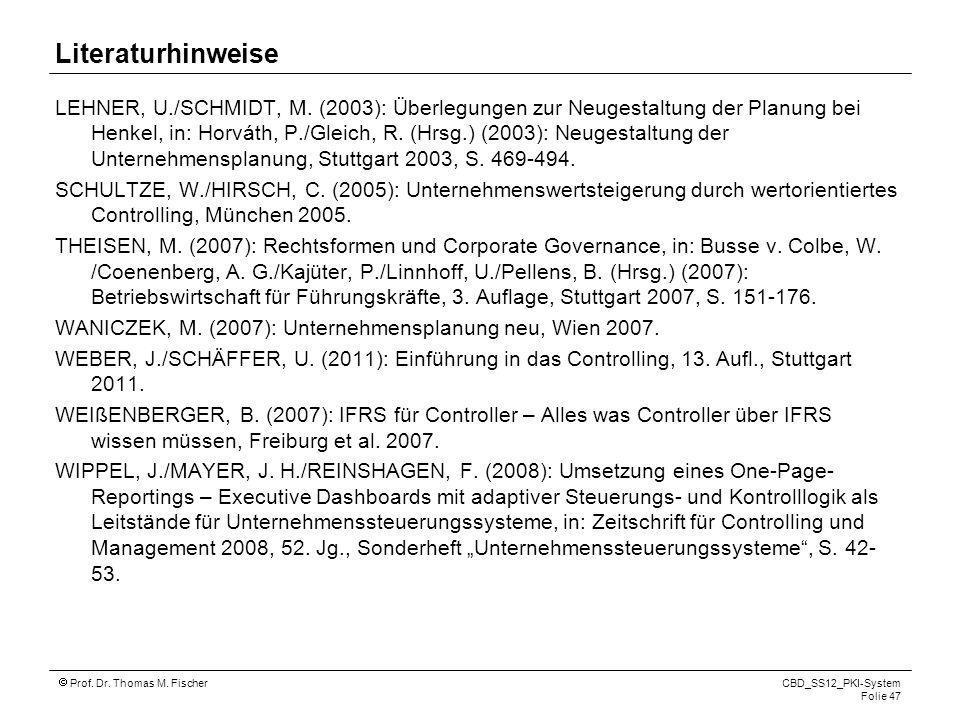 Prof. Dr. Thomas M. Fischer CBD_SS12_PKI-System Folie 47 Literaturhinweise LEHNER, U./SCHMIDT, M. (2003): Überlegungen zur Neugestaltung der Planung b