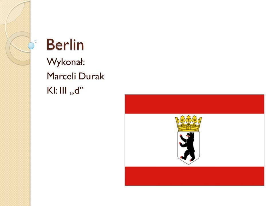 Berlin Wykonał: Marceli Durak Kl: III d