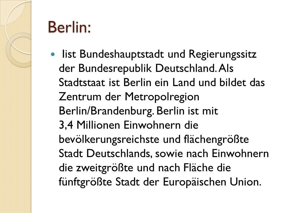 Berlin: Iist Bundeshauptstadt und Regierungssitz der Bundesrepublik Deutschland.