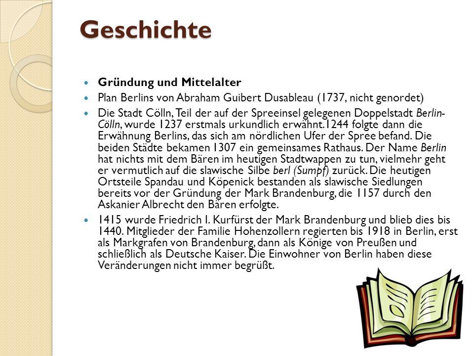Geschichte Gründung und Mittelalter Plan Berlins von Abraham Guibert Dusableau (1737, nicht genordet) Die Stadt Cölln, Teil der auf der Spreeinsel gelegenen Doppelstadt Berlin- Cölln, wurde 1237 erstmals urkundlich erwähnt.1244 folgte dann die Erwähnung Berlins, das sich am nördlichen Ufer der Spree befand.