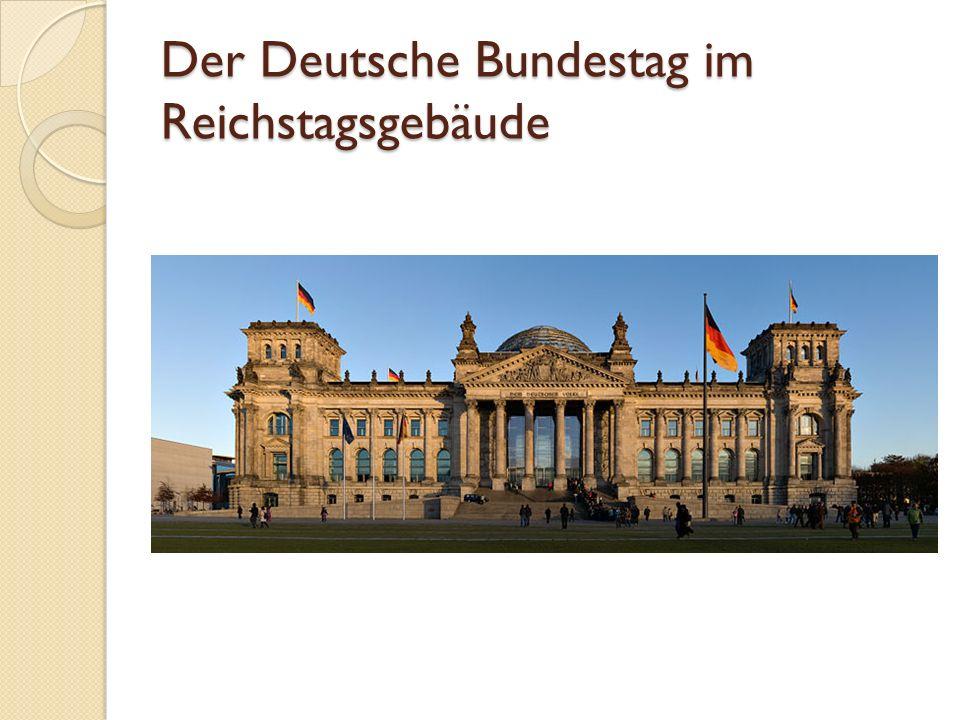 Der Deutsche Bundestag im Reichstagsgebäude