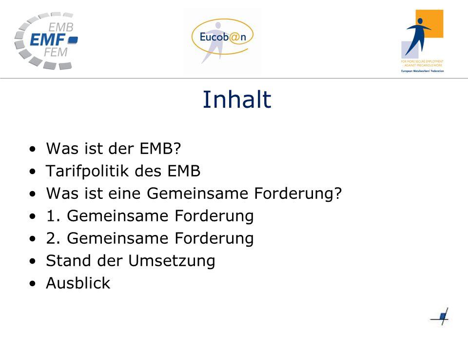 Inhalt Was ist der EMB. Tarifpolitik des EMB Was ist eine Gemeinsame Forderung.
