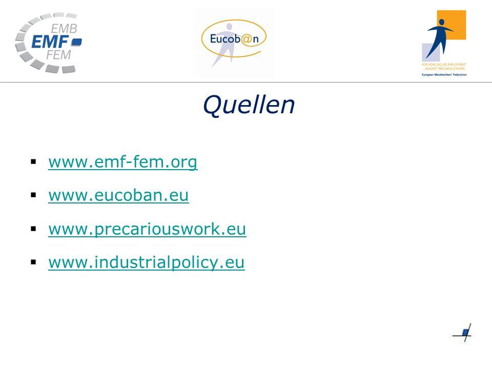 Quellen www.emf-fem.org www.eucoban.eu www.precariouswork.eu www.industrialpolicy.eu