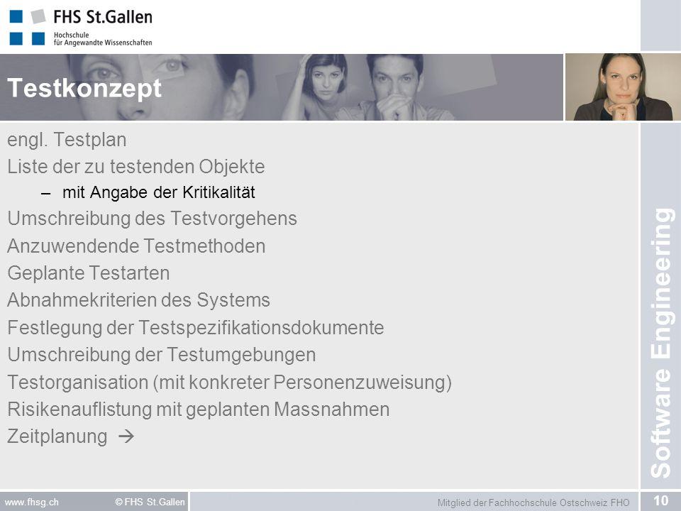 Mitglied der Fachhochschule Ostschweiz FHO 10 www.fhsg.ch © FHS St.Gallen Software Engineering Testkonzept engl.