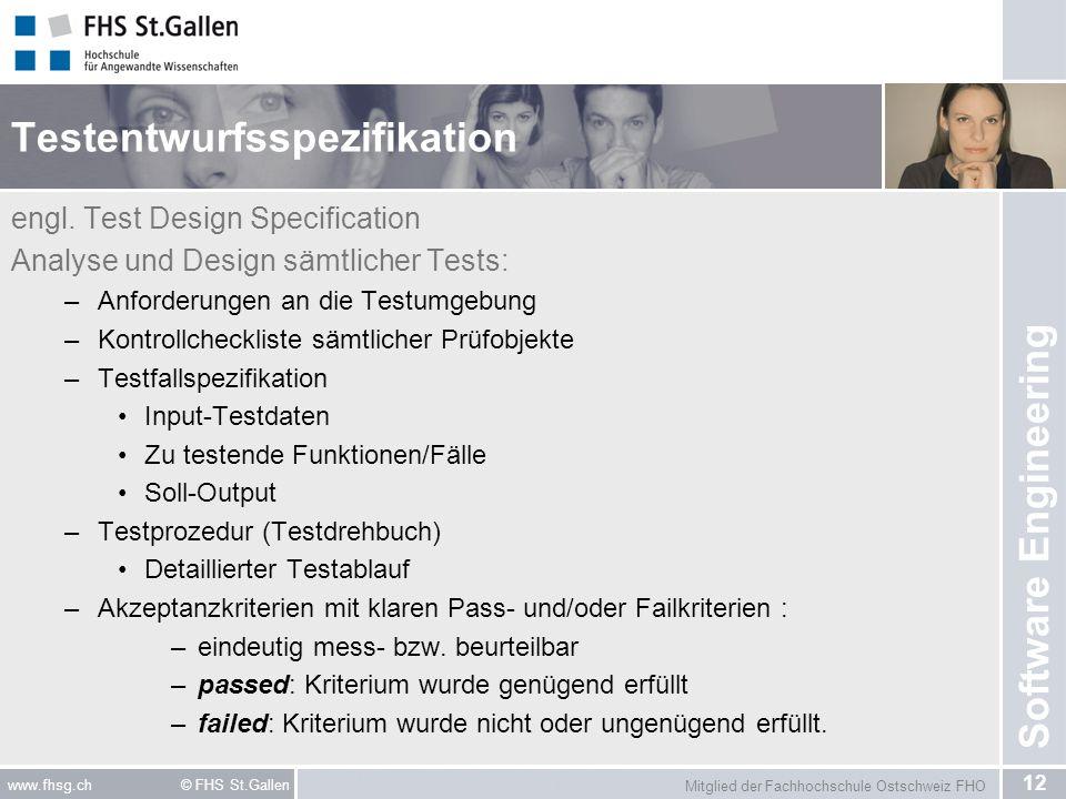 Mitglied der Fachhochschule Ostschweiz FHO 12 www.fhsg.ch © FHS St.Gallen Software Engineering Testentwurfsspezifikation engl.