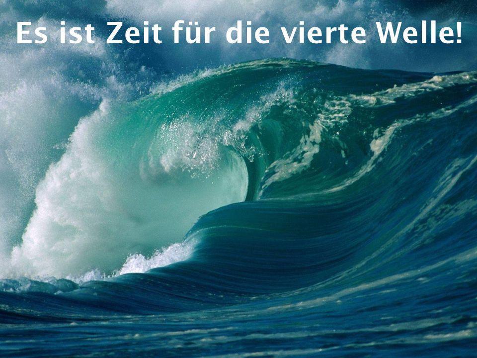 Es ist Zeit für die vierte Welle!