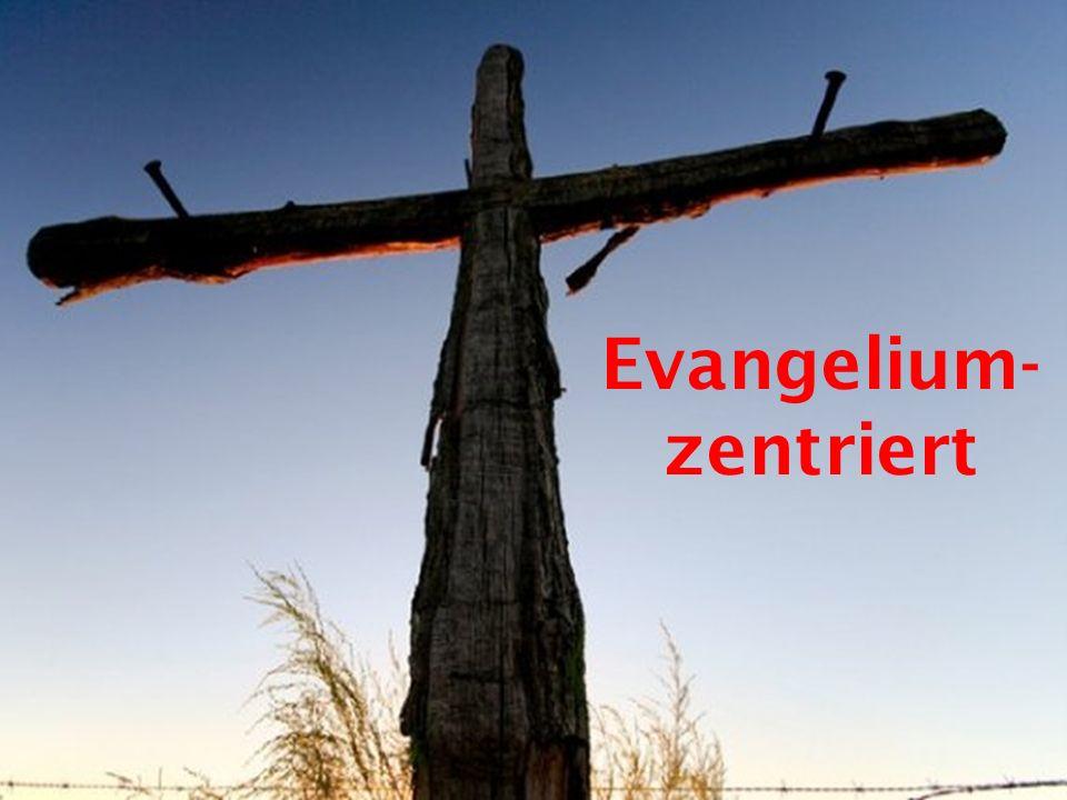 Evangelium- zentriert