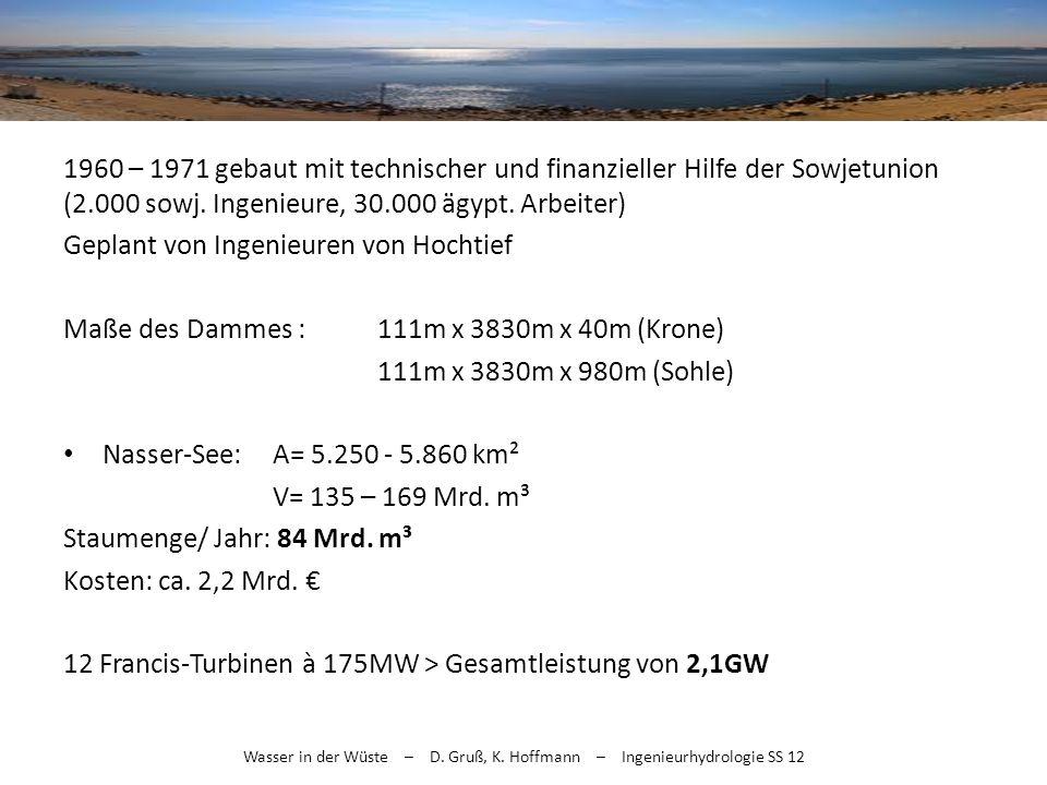 Wasser in der Wüste – D. Gruß, K. Hoffmann – Ingenieurhydrologie SS 12 1960 – 1971 gebaut mit technischer und finanzieller Hilfe der Sowjetunion (2.00