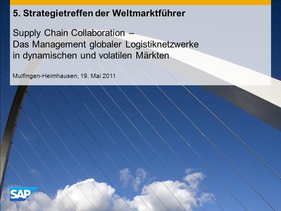 INTERNAL 5. Strategietreffen der Weltmarktführer Supply Chain Collaboration – Das Management globaler Logistiknetzwerke in dynamischen und volatilen M