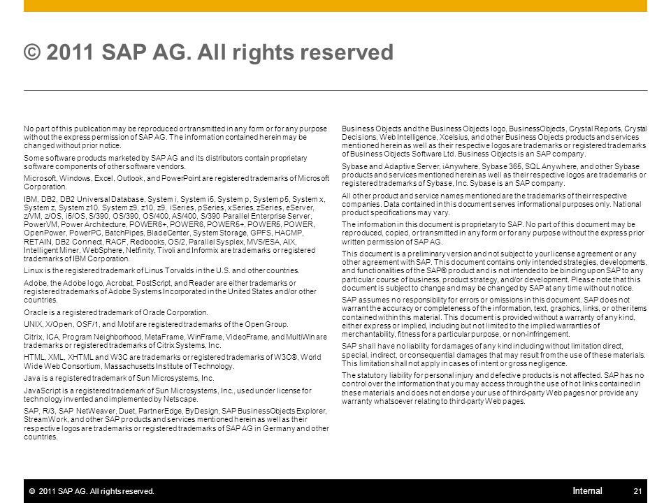 ©2011 SAP AG. All rights reserved.21 Internal No part of this publication may be reproduced or transmitted in any form or for any purpose without the