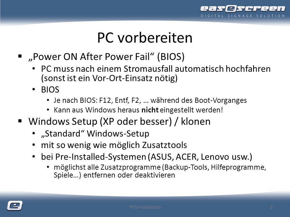 PC vorbereiten / Windows Der POV-PC MUSS auf Benutzer automatisch anmelden konfiguriert sein.