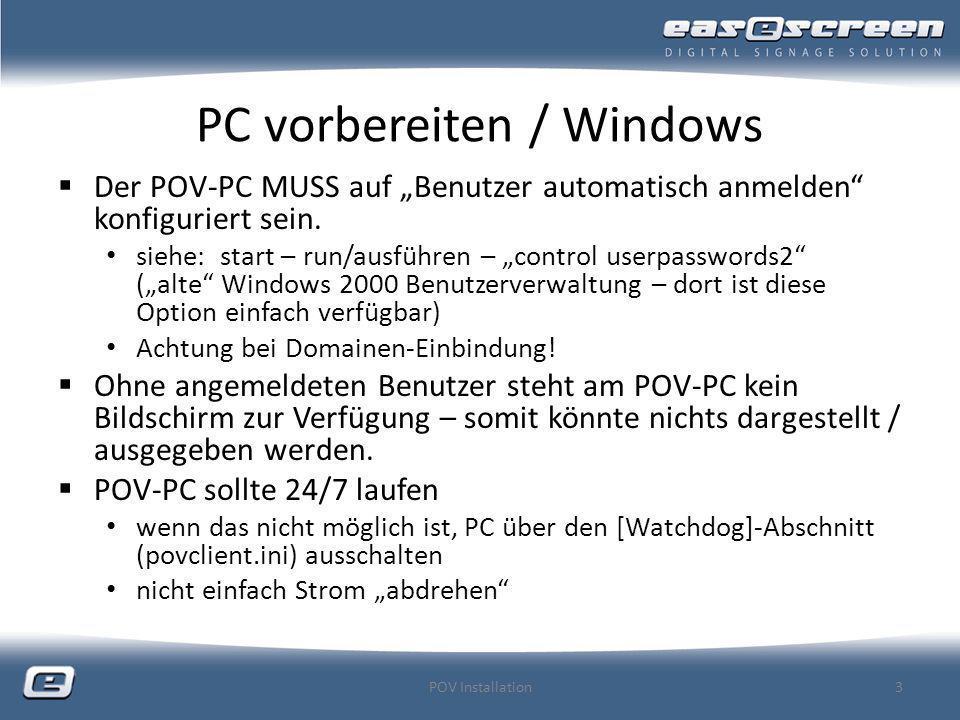 PC vorbereiten / Netzwerk IP-Adresse konfigurieren statisch DHCP mit statischer MAC-Adressen Zuordnung am DHCP-Server DynDNS verwendete Ports eingehend zum POV Port 20.000 (für easescreen Kommunikation) Port 80 Standard für Web-Interface des POVs Port 21 Standard (FTP-Server für Medien-Upload) POV Installation4