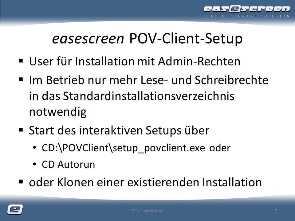 interaktive POV-Installation Auswahl im Installationsprozess empfohlener Standard-Installationsordner: C:\FeldTech Betriebssystem mischt sich in Schreiben/Lesen nicht ein (Vista/Win7) Berechtigungen normalerweise unproblematisch Bei Aktualisierungen können Sie drüber installieren Einstellungen bleiben erhalten Windows für POV-System konfigurieren: Bildschirm-Hintergrund ausschalten Firewall-Ausnahmen eintragen Pop-ups deaktivieren POV Installation8