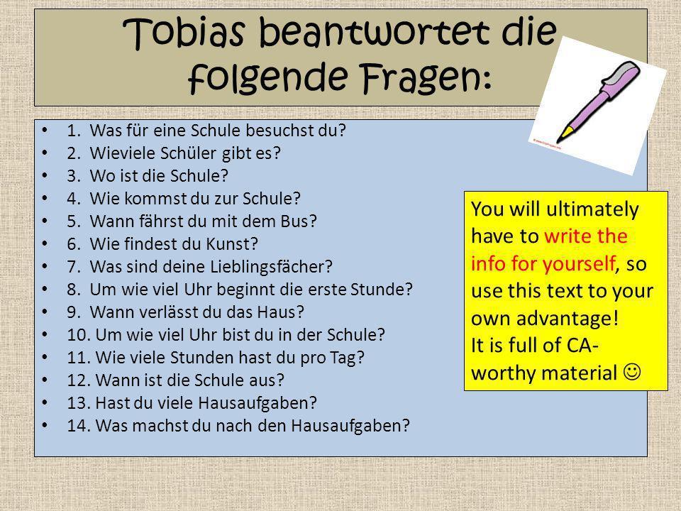 Tobias beantwortet die folgende Fragen: 1.Was für eine Schule besuchst du.