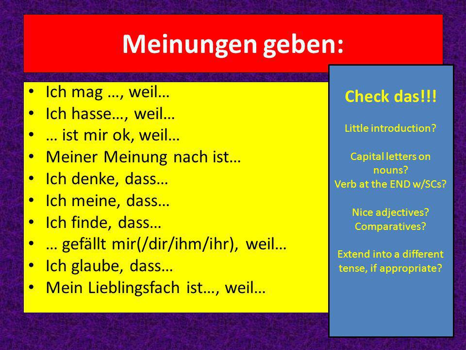 Subordinating conjunctions Weil (Because), Dass (That), Obwohl (Although) 1.After the first clause… Ich mag Deutsch, Ich finde, Es ist cool etc.