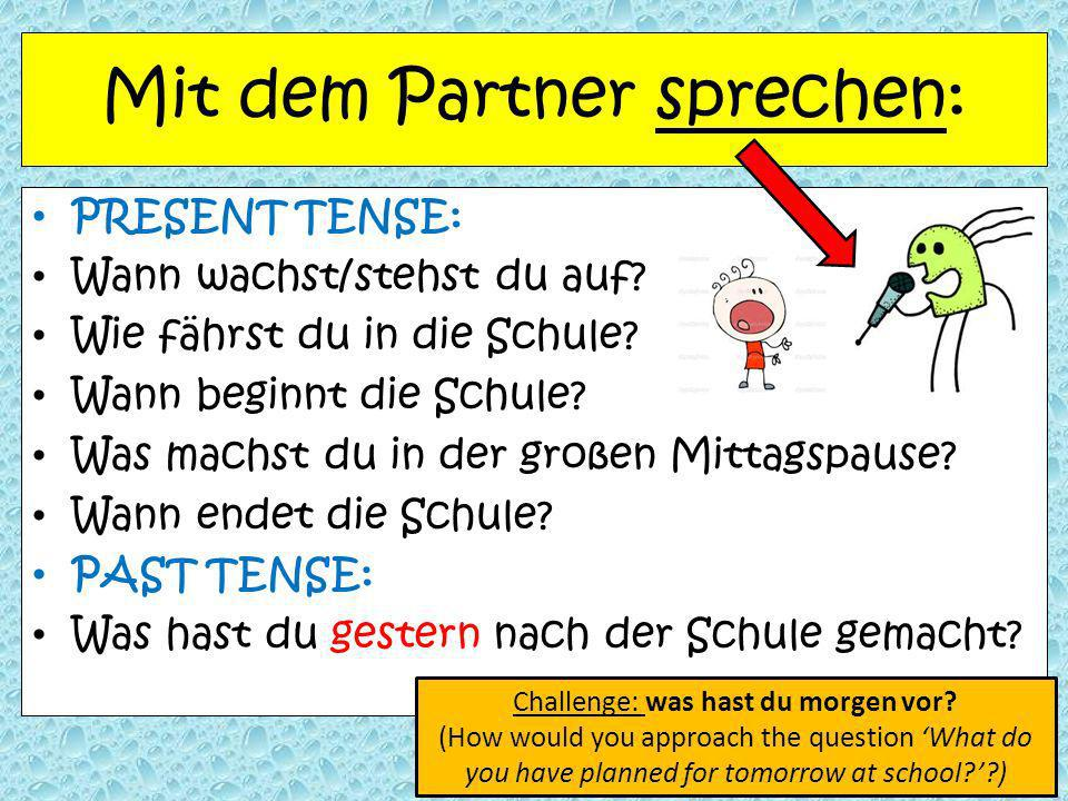 Hör gut zu und schreib die Zeiten auf: DeutschEnglischUhrzeitDeutschEnglischUhrzeit aufwachen wake up 06:00Nachhilfe after-school tuition 19:00 aufste