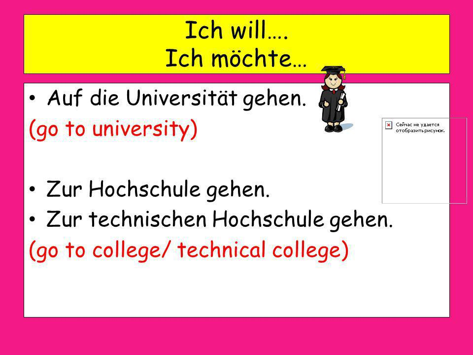 Mit dem Partner arbeiten! Find information about what you could do in the future and fill in the translations on your sheets. Ihr habt 5 Minuten! Extr