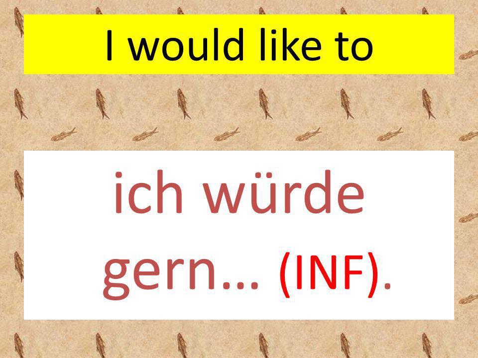 I will ich werde… (INF).
