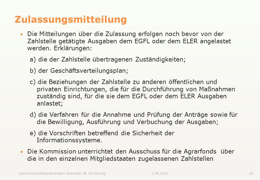 Landwirtschaftsreferendare Abschnitt III Förderung221.05.2010 Zulassungsmitteilung Die Mitteilungen über die Zulassung erfolgen noch bevor von der Zah