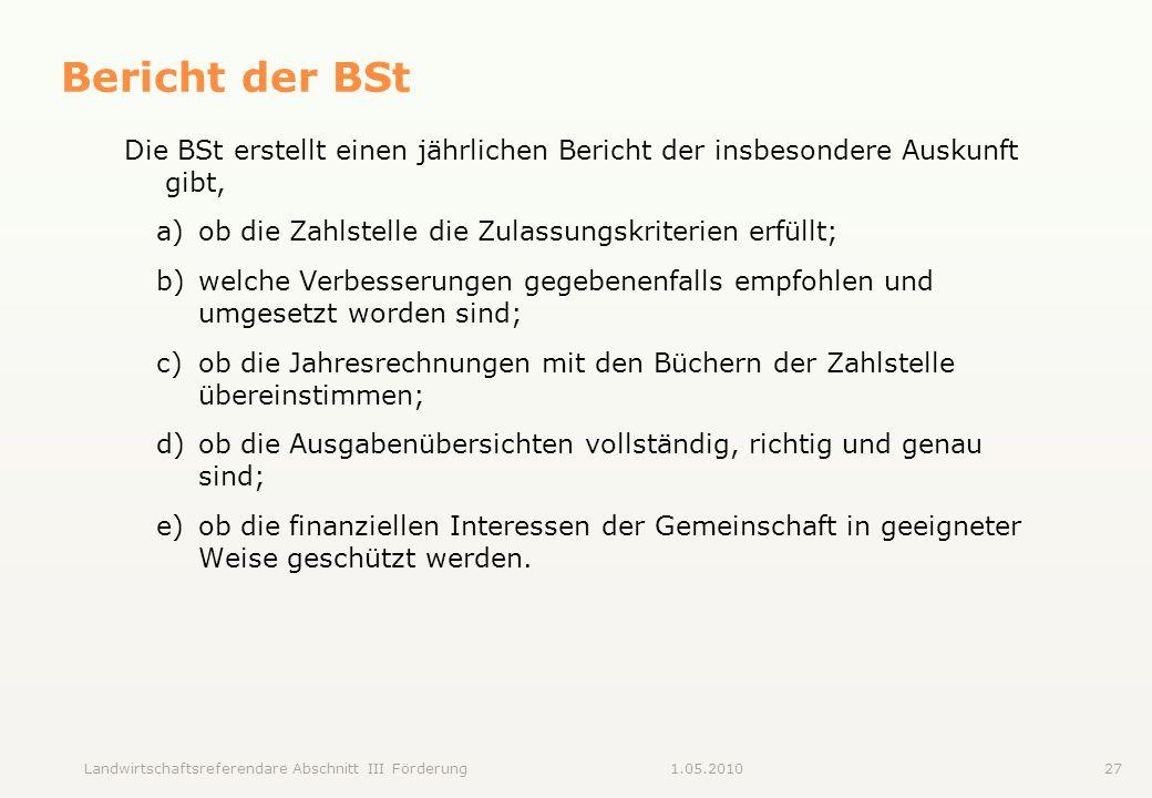 Landwirtschaftsreferendare Abschnitt III Förderung271.05.2010 Bericht der BSt Die BSt erstellt einen jährlichen Bericht der insbesondere Auskunft gibt
